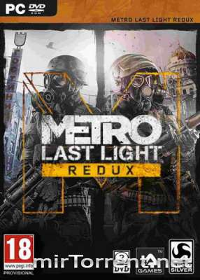 Metro Last Light Redux / Метро Ласт Лайт Редукс