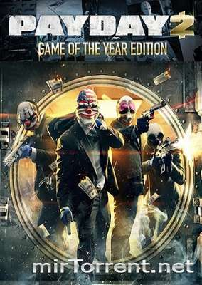 PayDay 2 Game of the Year Edition / ������ 2 ������� �������