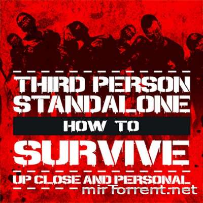 How To Survive Third Person Standalone / Хов ту Сурвивал Тхирд Персон Стандалоне