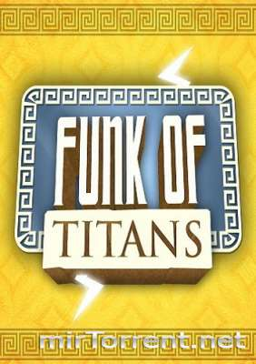 Funk of Titans / Фанк оф Титанс