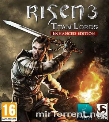 Risen 3 Titan Lords Enhanced Edition / Ризен 3 Титан Лордс Энхансед Эдишн