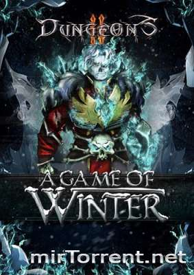 Dungeons 2 A Game of Winter / Данжеон А Гейм оф Винтер