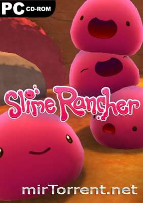 Slime Rancher / Слайм Ранчер