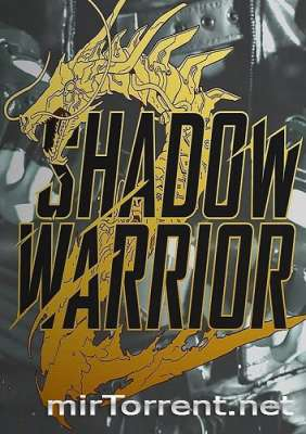 Shadow Warrior 2 Deluxe Edition / Шадов Вариор 2 Делюкс Эдишн