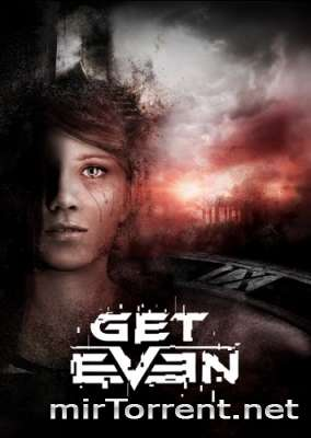 Get Even / Гет Евен