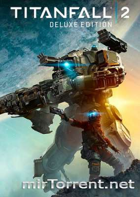Titanfall 2 Digital Deluxe Edition / Титанфол 2 Диджитал Делюкс Эдишн
