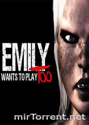 Emily Wants to Play Too / Эмили Вонтс ту Плей Тей
