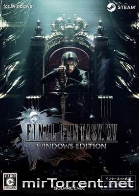 Final Fantasy XV Windows Edition / Финал Фэнтези 15 Виндовс Эдишн