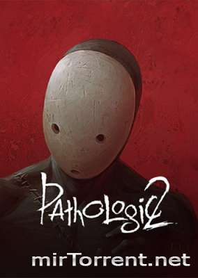 Pathologic 2 / Патологик 2 / Мор