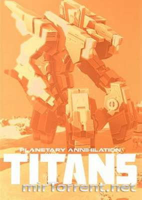 Planetary Annihilation TITANS / Планетари Аннихилатион ТИТАН