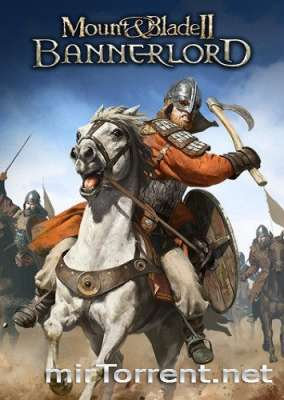 Mount and Blade II Bannerlord / Маунт энд Блейд 2 Баннерлорд