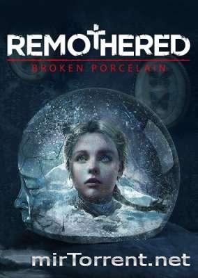 Remothered Broken Porcelain / Ремотхеред Брокен Порцелайн
