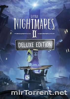 Little Nightmares II Deluxe Edition / Литл Нигхтмаре 2 Делюкс Эдишн
