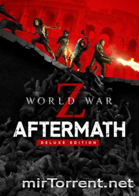 World War Z Aftermath Deluxe Edition / Ворлд Вар Зет Афтермач Делюкс Эдишн